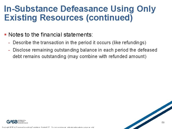 In-Substance Defeasance Using Only Existing Resources (continued) § Notes to the financial statements: -
