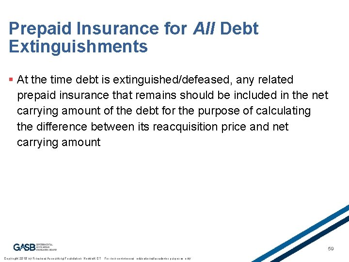Prepaid Insurance for All Debt Extinguishments § At the time debt is extinguished/defeased, any