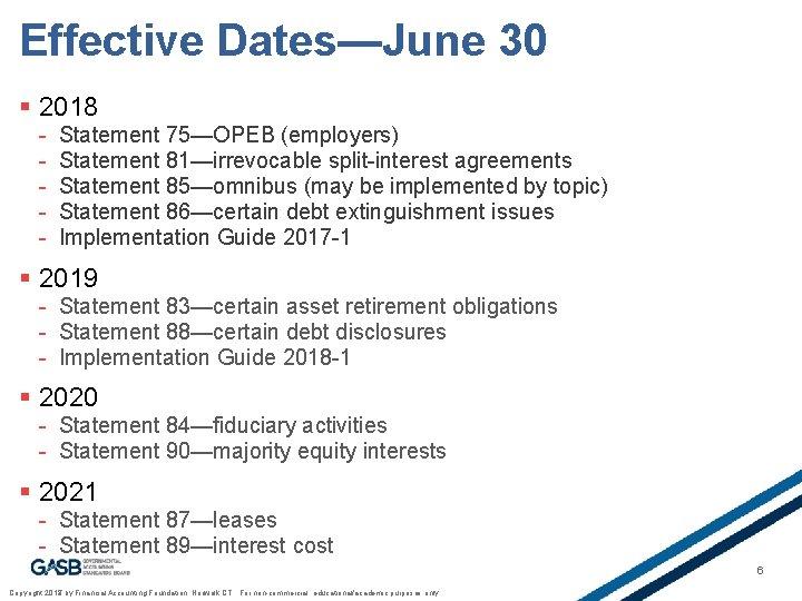 Effective Dates—June 30 § 2018 - Statement 75—OPEB (employers) Statement 81—irrevocable split-interest agreements Statement
