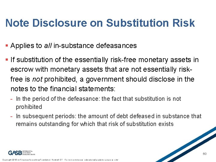 Note Disclosure on Substitution Risk § Applies to all in-substance defeasances § If substitution