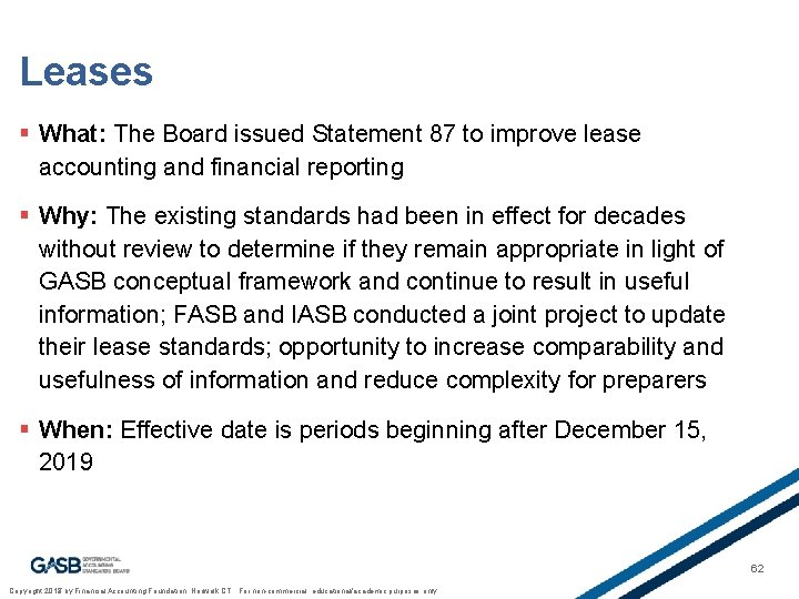 Leases § What: The Board issued Statement 87 to improve lease accounting and financial