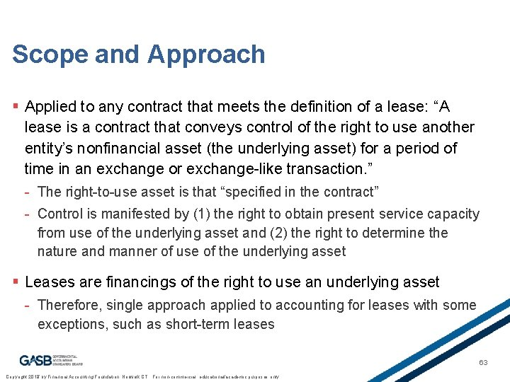 Scope and Approach § Applied to any contract that meets the definition of a
