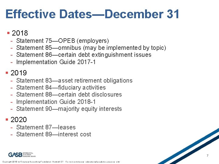 Effective Dates—December 31 § 2018 - Statement 75—OPEB (employers) Statement 85—omnibus (may be implemented