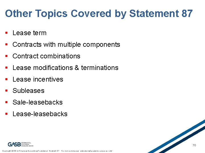 Other Topics Covered by Statement 87 § Lease term § Contracts with multiple components