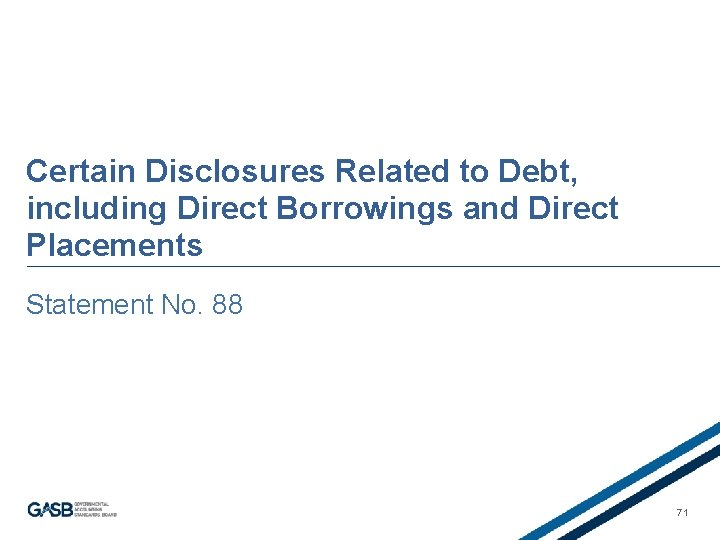 Certain Disclosures Related to Debt, including Direct Borrowings and Direct Placements Statement No. 88