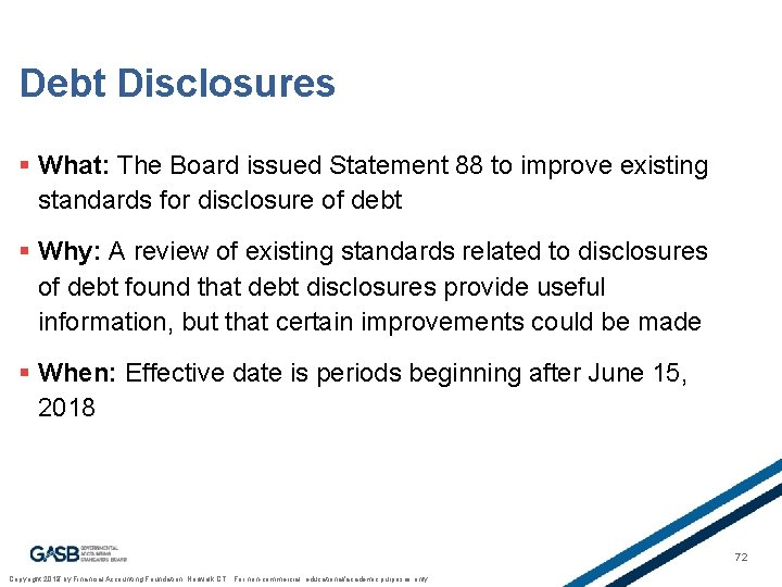 Debt Disclosures § What: The Board issued Statement 88 to improve existing standards for