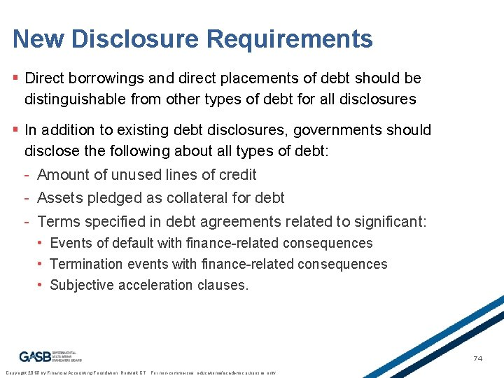 New Disclosure Requirements § Direct borrowings and direct placements of debt should be distinguishable