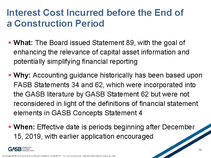 Interest Cost Incurred before the End of a Construction Period § What: The Board
