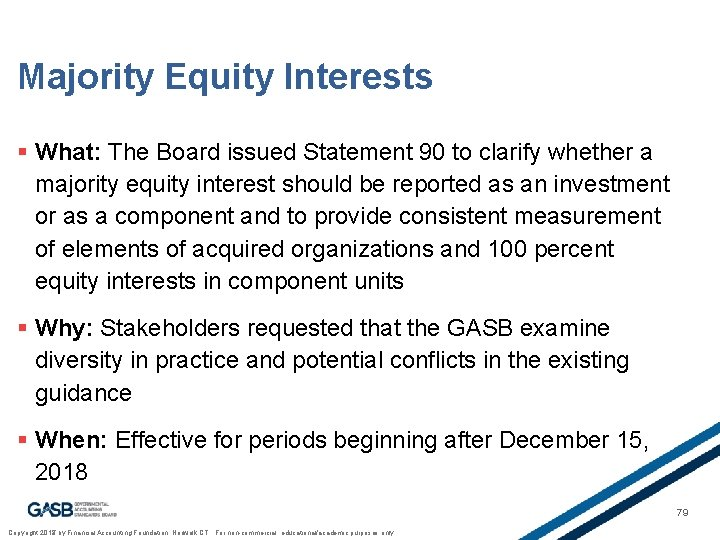 Majority Equity Interests § What: The Board issued Statement 90 to clarify whether a