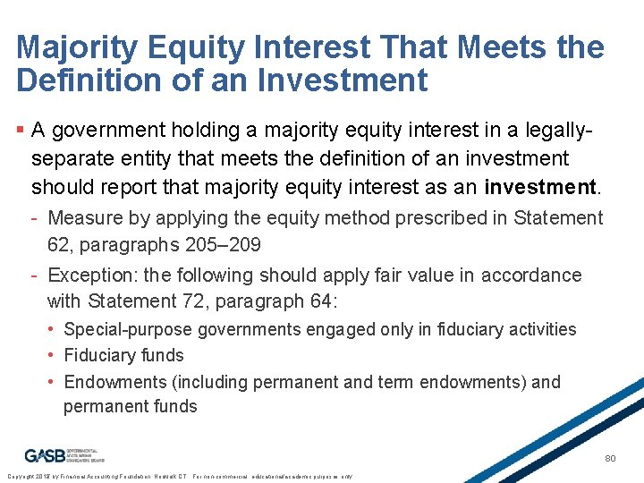 Majority Equity Interest That Meets the Definition of an Investment § A government holding