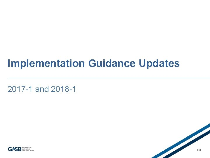 Implementation Guidance Updates 2017 -1 and 2018 -1 83