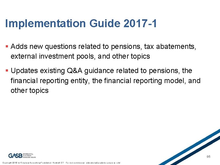 Implementation Guide 2017 -1 § Adds new questions related to pensions, tax abatements, external