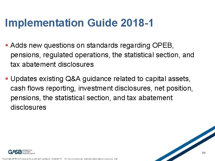 Implementation Guide 2018 -1 § Adds new questions on standards regarding OPEB, pensions, regulated