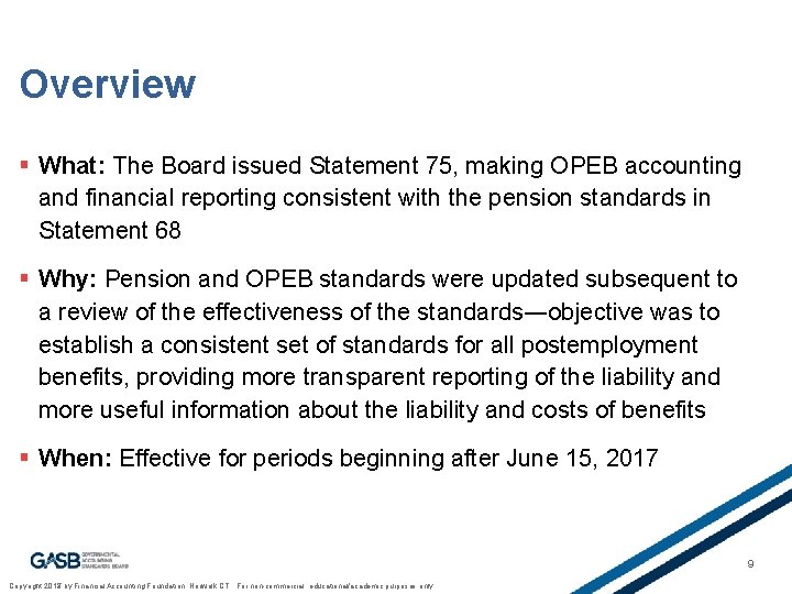 Overview § What: The Board issued Statement 75, making OPEB accounting and financial reporting