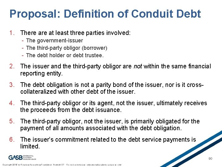 Proposal: Definition of Conduit Debt 1. There at least three parties involved: - The
