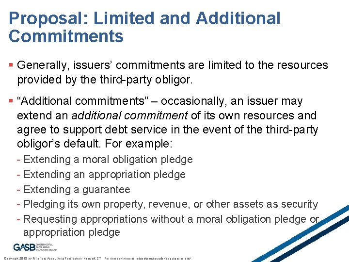 Proposal: Limited and Additional Commitments § Generally, issuers' commitments are limited to the resources