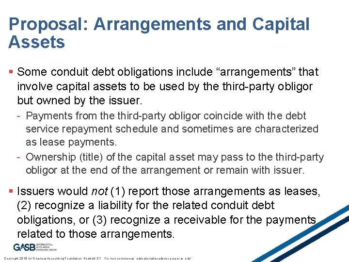 "Proposal: Arrangements and Capital Assets § Some conduit debt obligations include ""arrangements"" that involve"