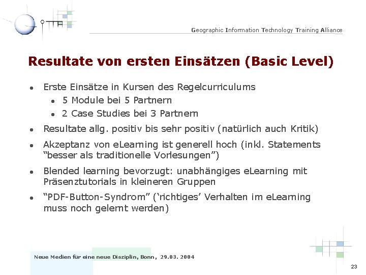 Geographic Information Technology Training Alliance Resultate von ersten Einsätzen (Basic Level) l l l