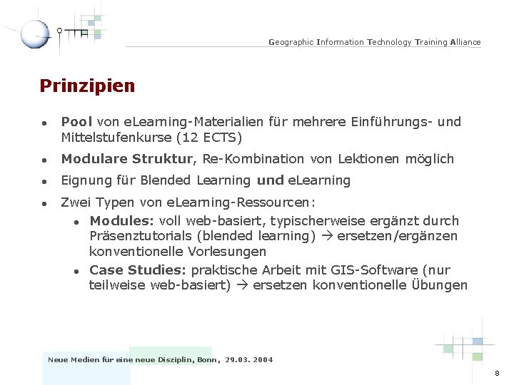 Geographic Information Technology Training Alliance Prinzipien l Pool von e. Learning-Materialien für mehrere Einführungs-