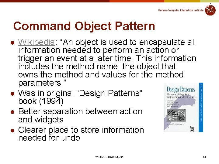 """Command Object Pattern l l Wikipedia: """"An object is used to encapsulate all information"""