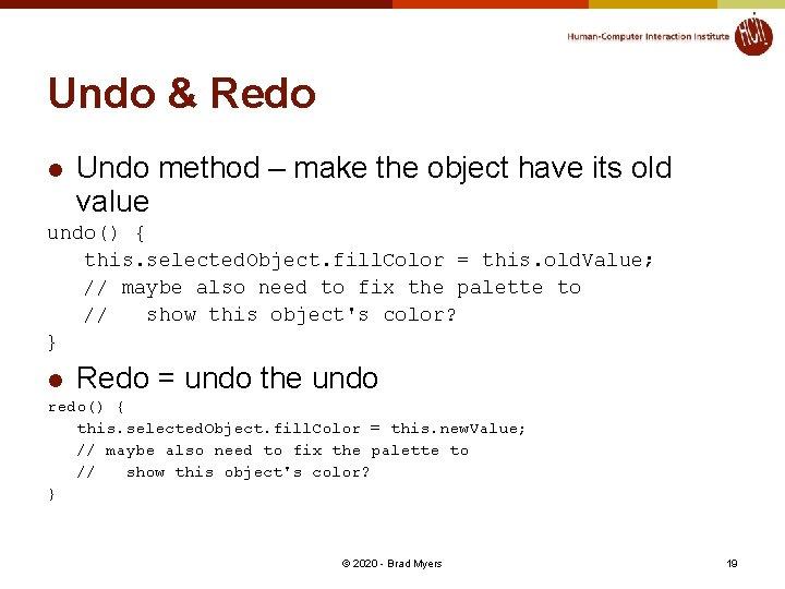 Undo & Redo l Undo method – make the object have its old value