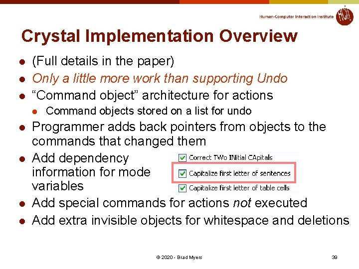 Crystal Implementation Overview l l l (Full details in the paper) Only a little