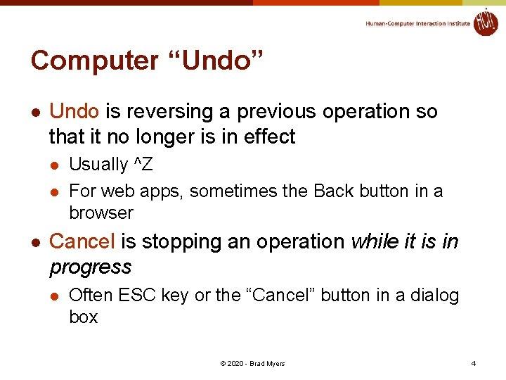 "Computer ""Undo"" l Undo is reversing a previous operation so that it no longer"