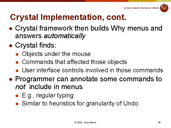 Crystal Implementation, cont. l l Crystal framework then builds Why menus and answers automatically
