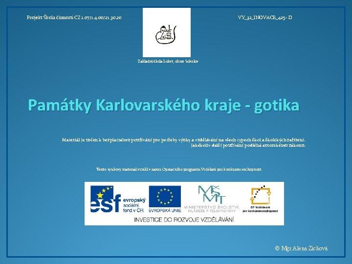 Projekt Škola činností CZ. 1. 07/1. 4. 00/21. 30. 20 VY_32_INOVACE_425 - D Základní
