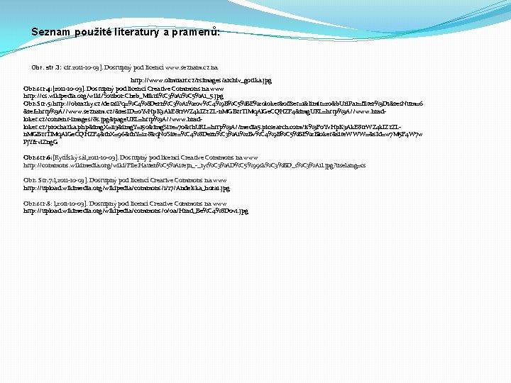 Seznam použité literatury a pramenů: Obr. str. 3: cit. 2011 -10 -03]. Dostupný pod