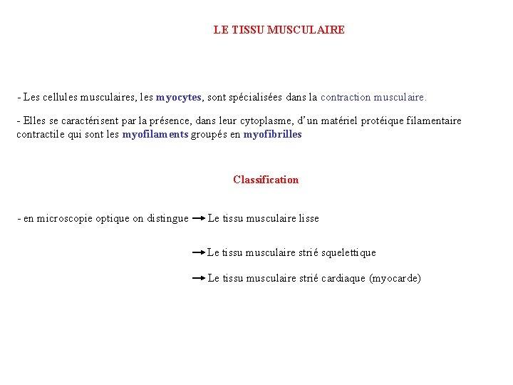 LE TISSU MUSCULAIRE - Les cellules musculaires, les myocytes, sont spécialisées dans la contraction