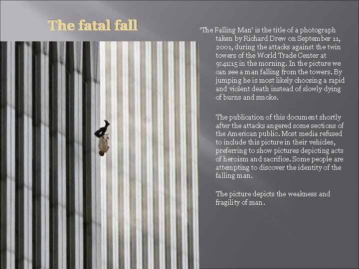 The fatal fall 'The Falling Man' is the title of a photograph taken by