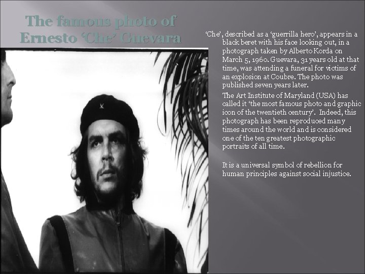 The famous photo of Ernesto 'Che' Guevara 'Che', described as a 'guerrilla hero', appears