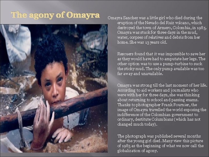 The agony of Omayra Sanchez was a little girl who died during the eruption