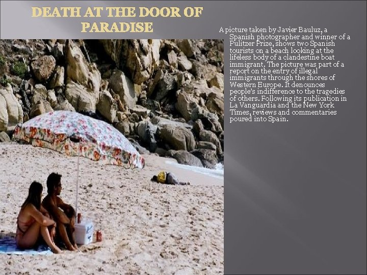 DEATH AT THE DOOR OF PARADISE A picture taken by Javier Bauluz, a Spanish