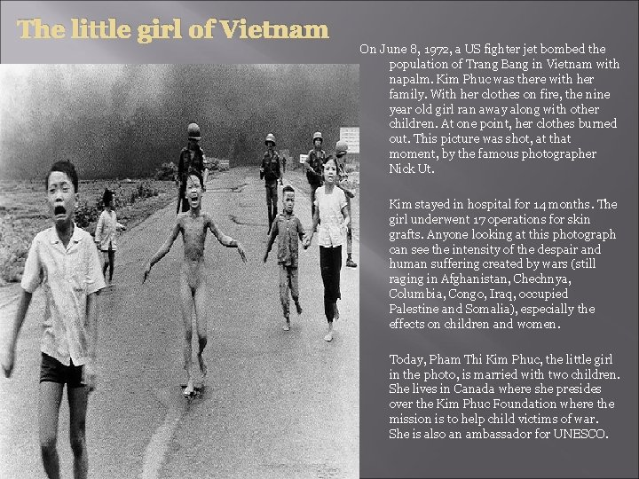 The little girl of Vietnam On June 8, 1972, a US fighter jet bombed