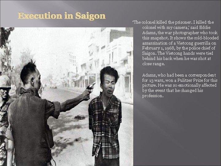 Execution in Saigon 'The colonel killed the prisoner. I killed the colonel with my