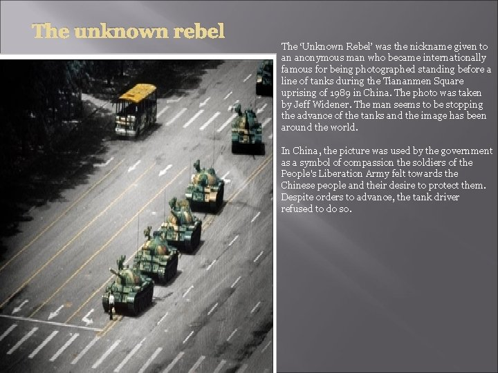 The unknown rebel The 'Unknown Rebel' was the nickname given to an anonymous man