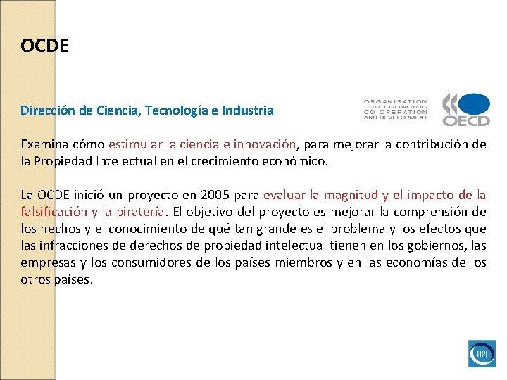 OCDE Dirección de Ciencia, Tecnología e Industria Examina cómo estimular la ciencia e innovación,