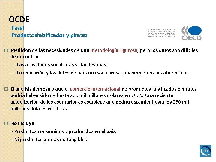 OCDE Fase. I Productosfalsificados y piratas � Medición de las necesidades de una metodología