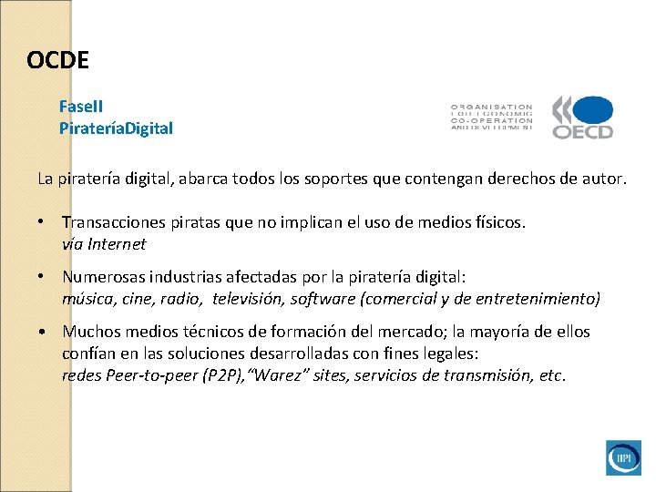 OCDE Fase. II Piratería. Digital La piratería digital, abarca todos los soportes que contengan