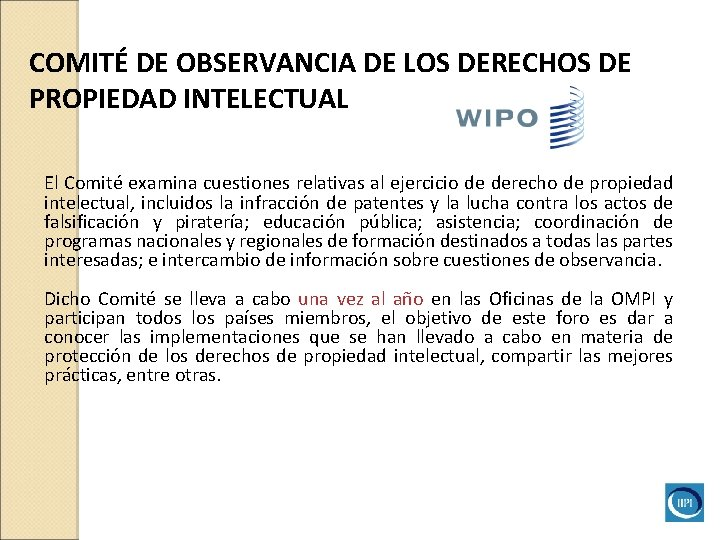 COMITÉ DE OBSERVANCIA DE LOS DERECHOS DE PROPIEDAD INTELECTUAL El Comité examina cuestiones relativas