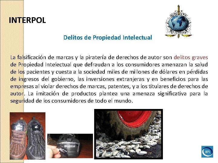 INTERPOL Delitos de Propiedad Intelectual La falsificación de marcas y la piratería de derechos