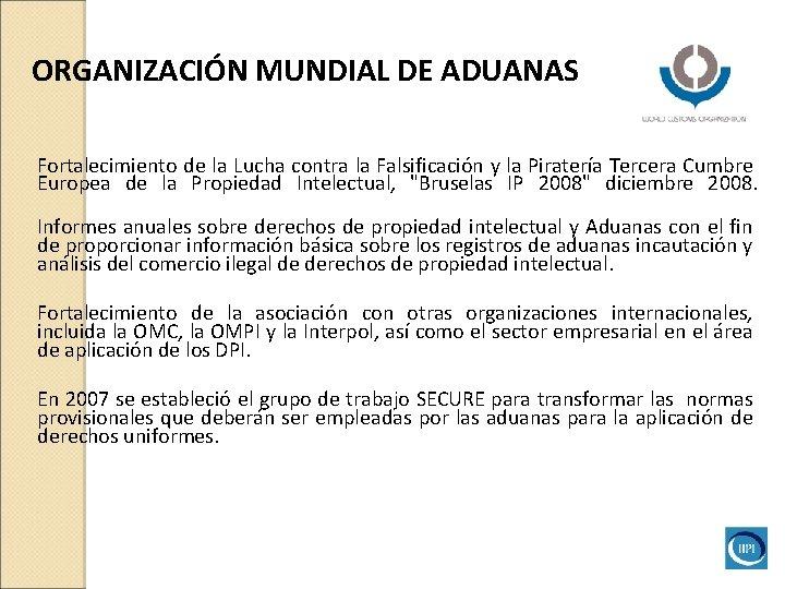ORGANIZACIÓN MUNDIAL DE ADUANAS Fortalecimiento de la Lucha contra la Falsificación y la Piratería