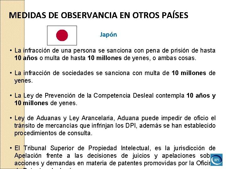 MEDIDAS DE OBSERVANCIA EN OTROS PAÍSES Japón • La infracción de una persona se