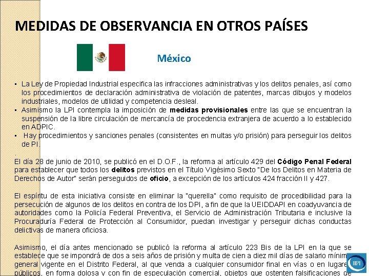 MEDIDAS DE OBSERVANCIA EN OTROS PAÍSES México • La Ley de Propiedad Industrial especifica