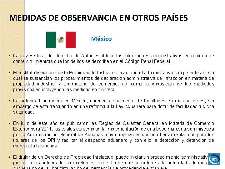 MEDIDAS DE OBSERVANCIA EN OTROS PAÍSES México • La Ley Federal de Derecho de