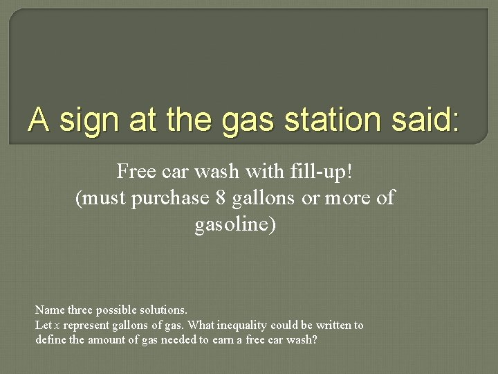 A sign at the gas station said: Free car wash with fill-up! (must purchase