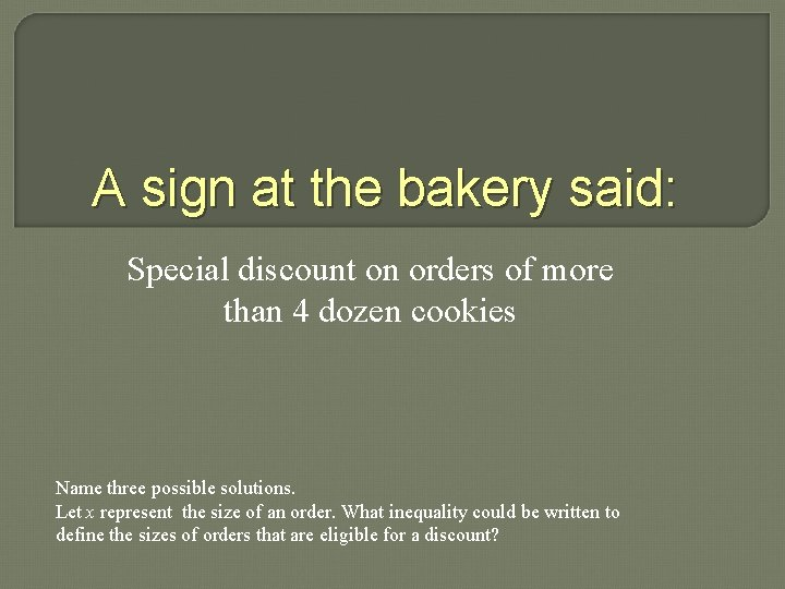 A sign at the bakery said: Special discount on orders of more than 4