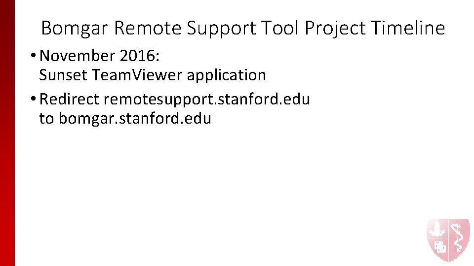 Bomgar Remote Support Tool Project Timeline • November 2016: Sunset Team. Viewer application •